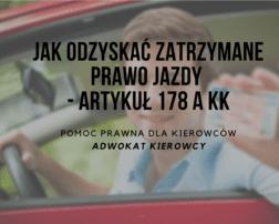 Jak odzyskać prawo jazdy utracone za jazdę po alkoholu - Artykuł 178 a kk